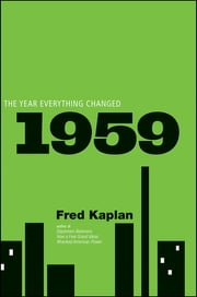 1959 - The Year Everything Changed ebook by Fred Kaplan