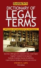 Dictionary of Legal Terms - Definitions and Explanations for Non-Lawyers eBook by Steven H. Gifis