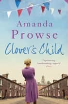 Clover's Child ebook by Amanda Prowse