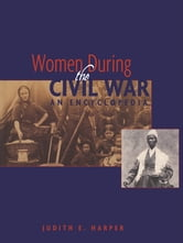 Women During the Civil War - An Encyclopedia ebook by Judith E. Harper