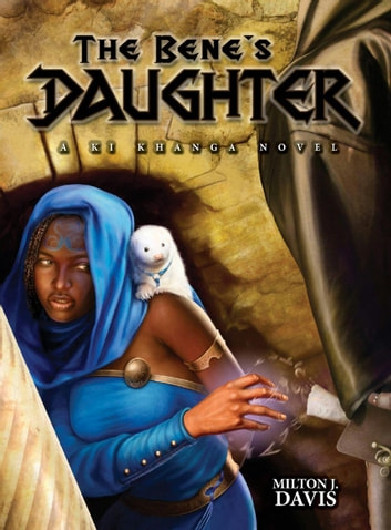 The Bene's Daughter ebook by Milton Davis
