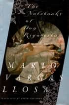 The Notebooks of Don Rigoberto ebook by Mario Vargas Llosa, Edith Grossman
