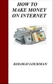 How to Make Money Online ebook by kologo loukman