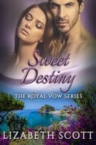 Sweet Destiny ebook by Lizabeth Scott