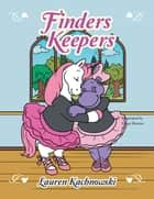 Finders Keepers ebook by Lauren Kachnowski