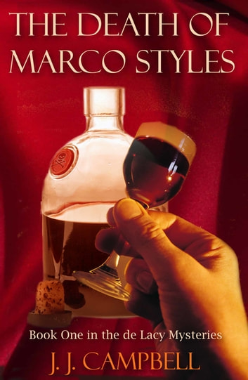 The Death of Marco Styles - The De Lacy Mysteries ebook by J.J. Campbell