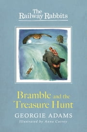 Bramble and the Treasure Hunt (Railway Rabbits 8) ebook by Georgie Adams,Anna Currey