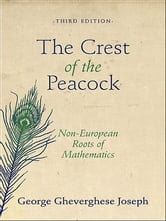 The Crest of the Peacock - Non-European Roots of Mathematics ebook by George Gheverghese Joseph