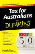 Tax for Australians For Dummies ebook by Jimmy B. Prince
