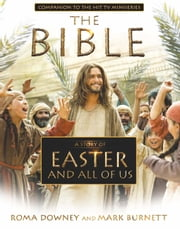 A Story of Easter and All of Us - Companion to the Hit TV Miniseries ebook by Roma Downey, Mark Burnett