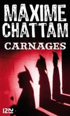 Carnages ebook by Maxime CHATTAM