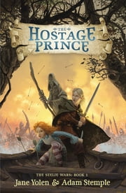 The Hostage Prince ebook by Jane Yolen,Adam Stemple