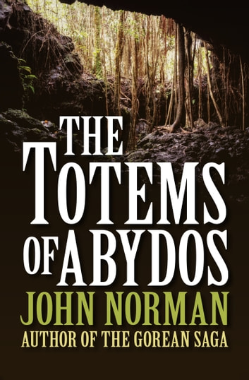 The totems of abydos ebook by john norman 9781480499485 the totems of abydos ebook by john norman fandeluxe Epub