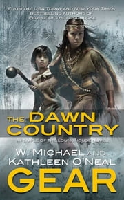 The Dawn Country - Book Two of the People of the Longhouse Series ebook by W. Michael Gear, Kathleen O'Neal Gear