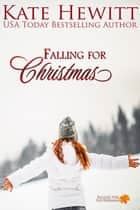Falling for Christmas ebook by Kate Hewitt