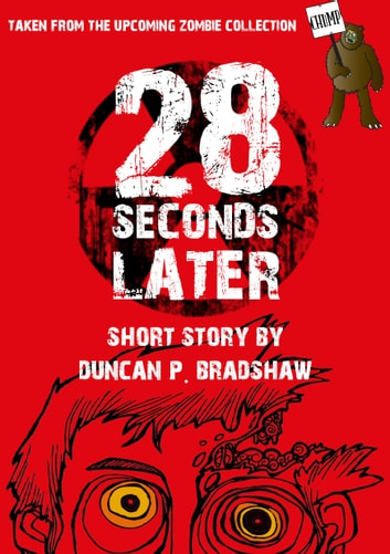28 Seconds Later ebook by Duncan P. Bradshaw