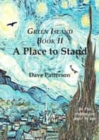 A Place to Stand ebook by Dave Patterson