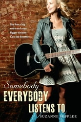 Somebody Everybody Listens To ebook by Suzanne Supplee