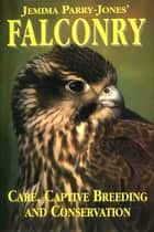 Falconry ebook by Jemima Parry-Jones