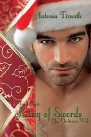 King of Swords: Lily's Christmas Wish ebook by Antonia Tiranth