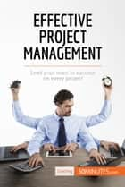 Effective Project Management - Lead your team to success on every project ebook by 50MINUTES.COM