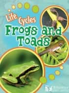 Frogs and Toads ebook by Julie Lundgren, Britannica Digital Learning