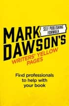 Writers' Yellow Pages ebook by Mark J Dawson
