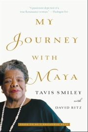 My Journey with Maya ebook by Tavis Smiley,David Ritz