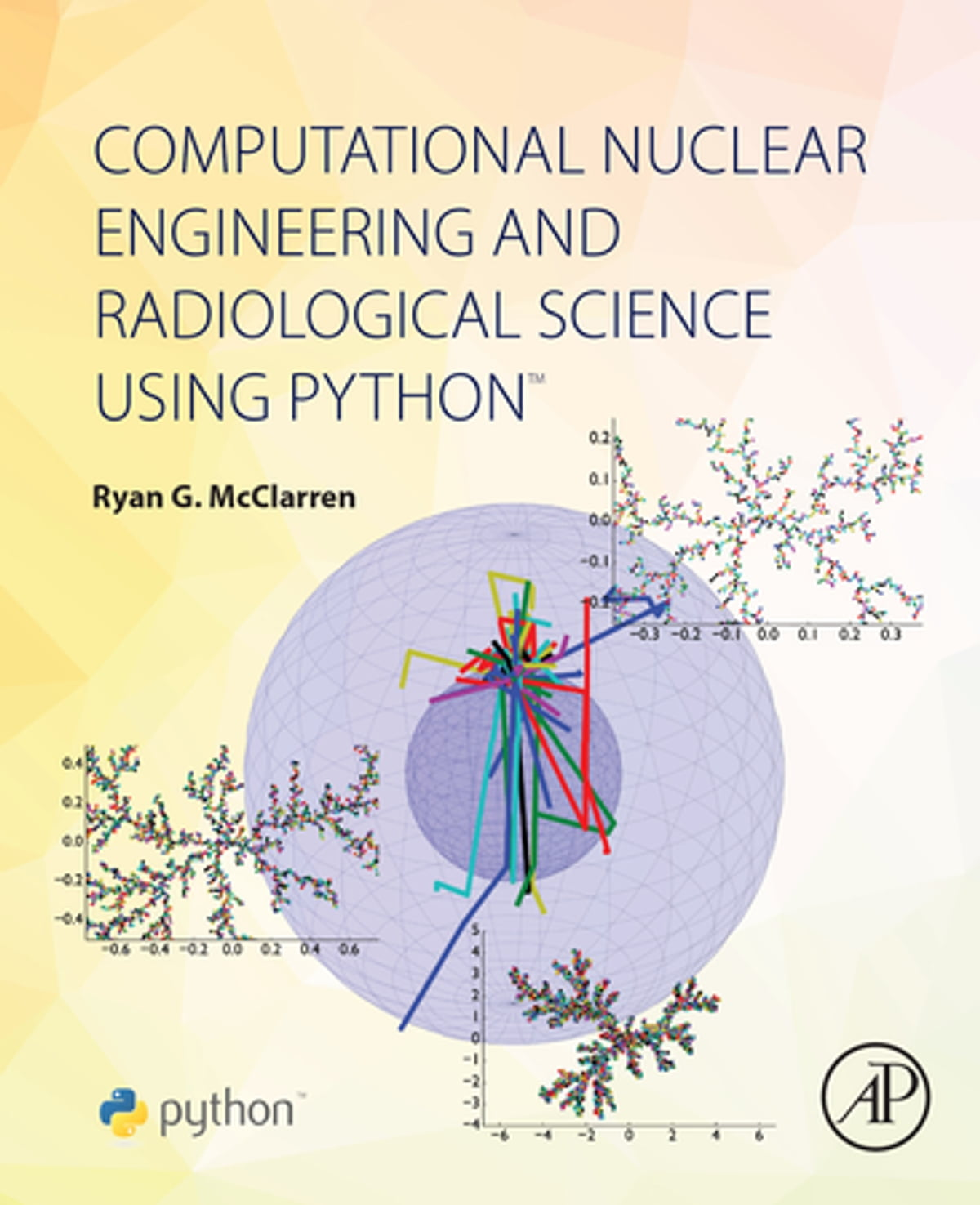 Computational Nuclear Engineering and Radiological Science Using Python  ebook by Ryan McClarren - Rakuten Kobo