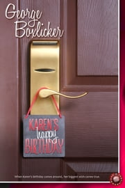Karen's Happy Birthday - A romantic celebration of a special occasion. ebook by George Boxlicker