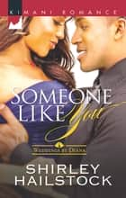 Someone Like You ebook by Shirley Hailstock