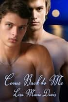 Come Back To Me ebook by Lisa Marie Davis