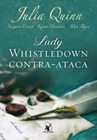 Lady Whistledown contra-ataca ebook by Julia Quinn, Mia Ryan, Suzanne Enoch,...