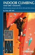 Indoor Climbing - Skills for climbing wall users and instructors ebook by Pete Hill