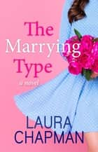 The Marrying Type ebook by Laura Chapman