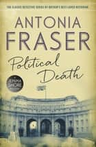 Political Death - A Jemima Shore Mystery ebook by Lady Antonia Fraser