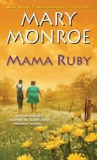 Mama Ruby ebook by Mary Monroe