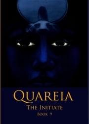 Quareia The Initiate - Book Nine ebook by Josephine McCarthy