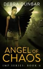 Angel of Chaos ebook by Debra Dunbar
