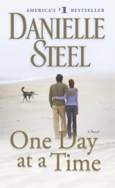 One Day at a Time - A Novel ebook by Danielle Steel