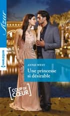 Une princesse si désirable ebook by Annie West