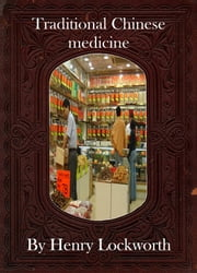Traditional Chinese medicine ebook by Henry Lockworth,Eliza Chairwood,Bradley Smith