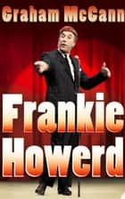 Frankie Howerd: Stand-Up Comic (Text Only) ebook by Graham McCann