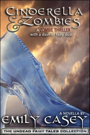 Cinderella and Zombies ebook by Emily Casey