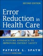Error Reduction in Health Care ebook by Patrice L. Spath
