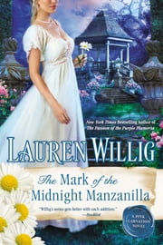 The Mark of the Midnight Manzanilla - A Pink Carnation Novel ebook by Lauren Willig