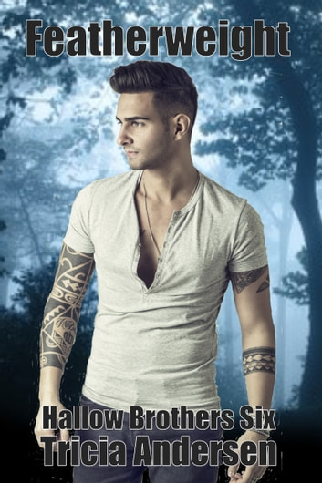 Featherweight (Hallow Brothers #6) ebook by Tricia Andersen