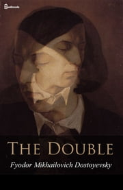 The Double ebook by Fyodor Mikhailovich Dostoyevsky