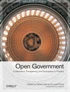 Open Government ebook by Daniel Lathrop,Laurel  Ruma