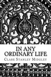 In Any Ordinary Life ebook by Clare Stanley Midgley
